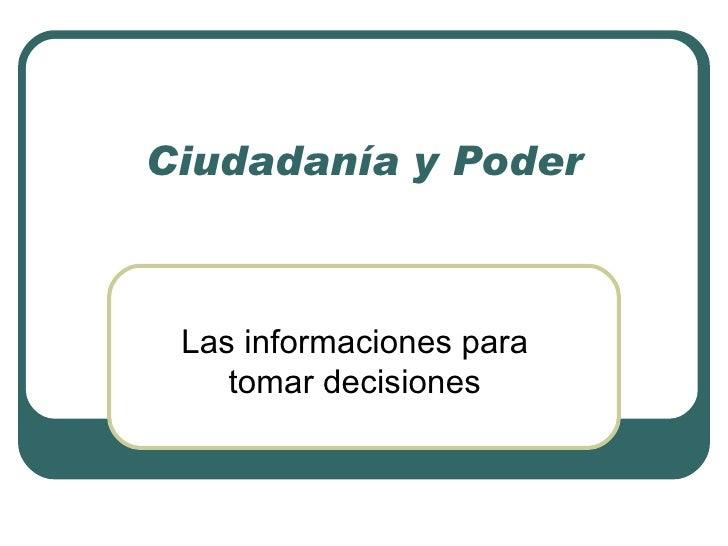 Ciudadanía y Poder Las informaciones para tomar decisiones