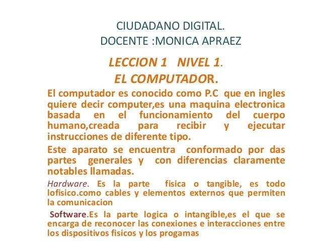 CIUDADANO DIGITAL.DOCENTE :MONICA APRAEZLECCION 1 NIVEL 1.EL COMPUTADOR.El computador es conocido como P.C que en inglesqu...