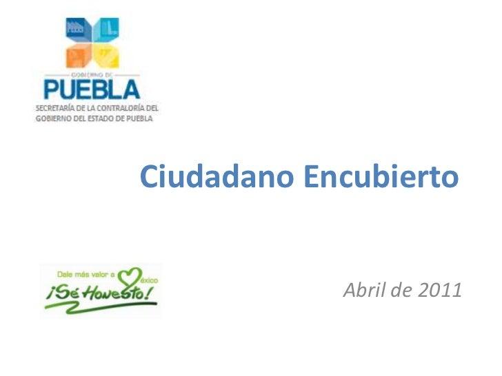 Ciudadano Encubierto            Abril de 2011