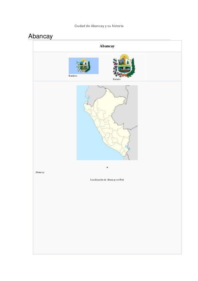 Ciudad de Abancay y su historia Abancay Abancay Bandera Escudo Abancay Localización de Abancay en Perú