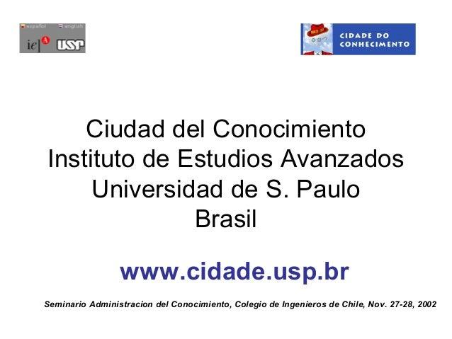 Ciudad del ConocimientoInstituto de Estudios Avanzados     Universidad de S. Paulo              Brasil                 www...