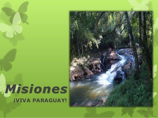 ¡VIVA PARAGUAY! Misiones