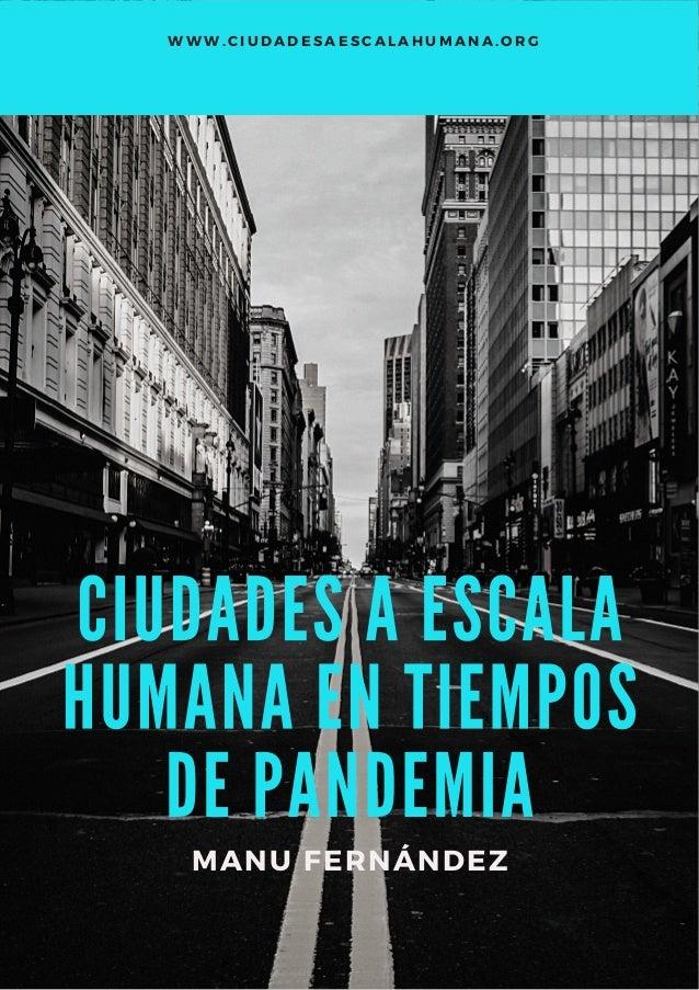 WWW. CIUDADESAESCALAHUMANA. ORG MANU FERNÁNDEZ