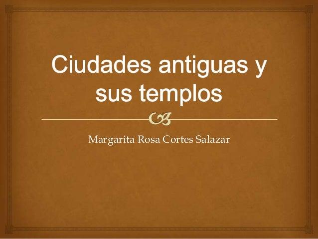 Margarita Rosa Cortes Salazar