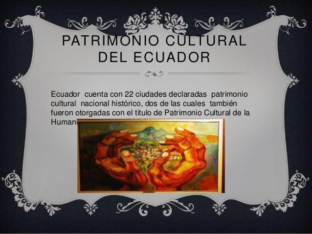 Ciudades declaradas patrimonio cultural nacional historico Slide 2