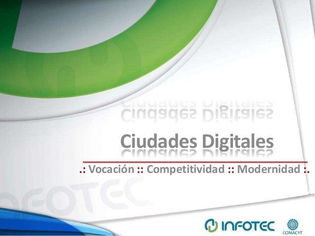 Ciudades Digitales.: Vocación :: Competitividad :: Modernidad :.