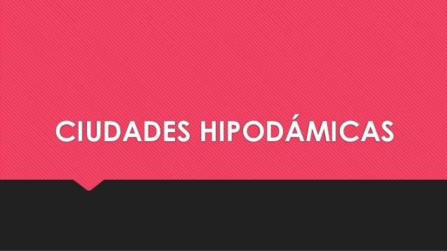 CIUDADES HIPODÁMICAS