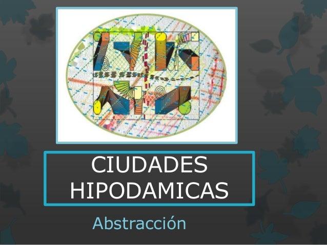 CIUDADES HIPODAMICAS Abstracción