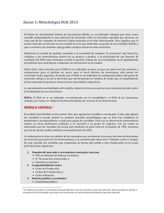 Anexo 1: Metodología INAI 2013El Índice de Atractividad Urbana de Inversiones (INAI), es un indicador integral que tiene c...