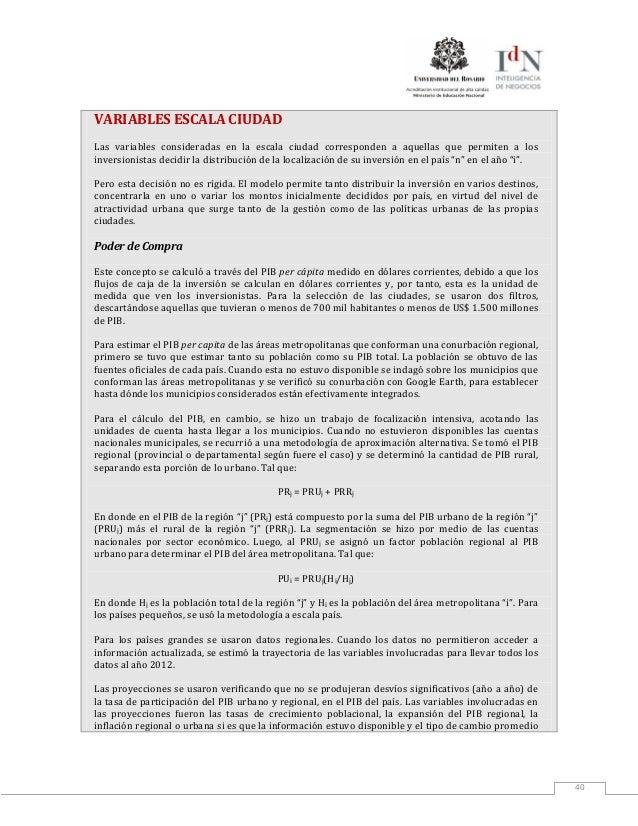 40VARIABLES ESCALA CIUDADLas variables consideradas en la escala ciudad corresponden a aquellas que permiten a losinversio...