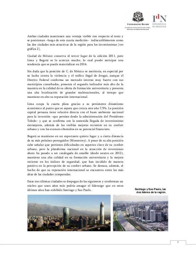 8Ambas ciudades mantienen una ventaja visible con respecto al resto yse posicionan –luego de esta cuarta medición– indiscu...