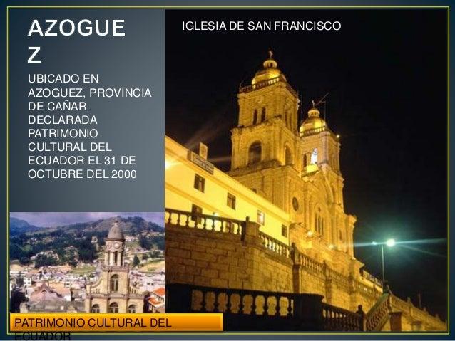 UBICADA EN LA PROVINCIA DE BOLIVAR FUE DECLARADA PATRIMNIO CULTURAL DEL ECUADOR EL 23 DE OCTUBRE DE 1997