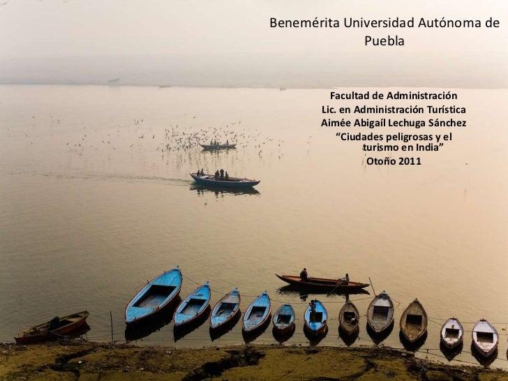 Benemérita Universidad Autónoma de              Puebla         Facultad de Administración       Lic. en Administración Tur...