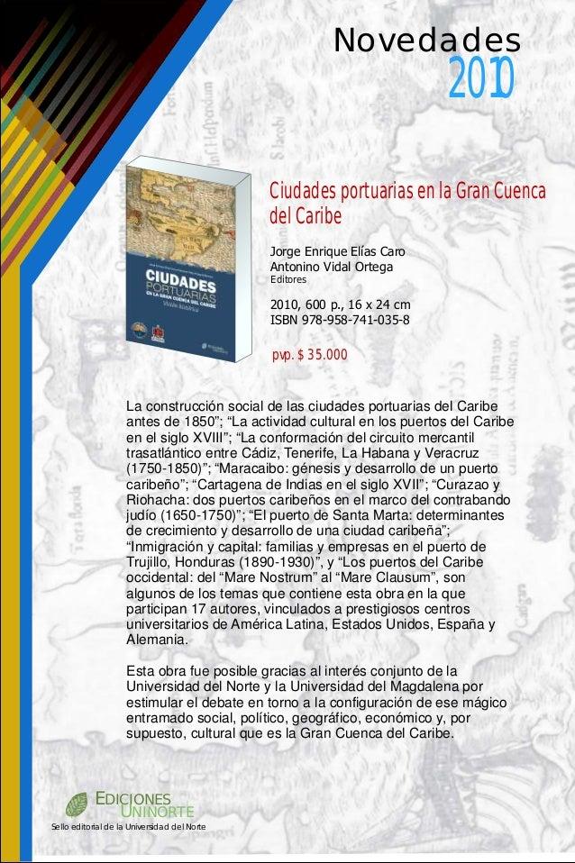 2010 Novedades Jorge Enrique Elías Caro Antonino Vidal Ortega Editores 2010, 600 p., 16 x 24 cm ISBN 978-958-741-035-8 pvp...