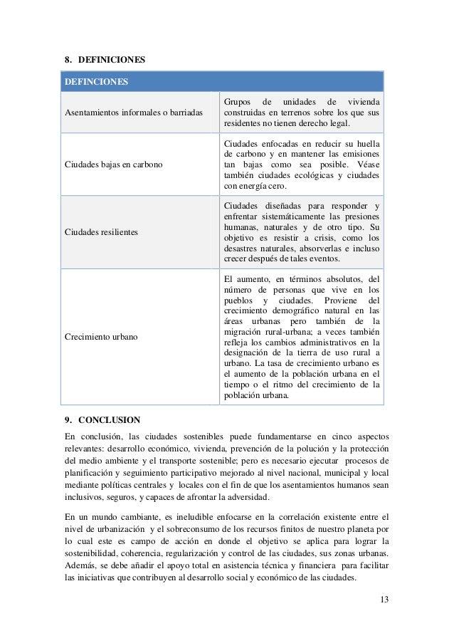13 8. DEFINICIONES DEFINCIONES Asentamientos informales o barriadas Grupos de unidades de vivienda construidas en terrenos...