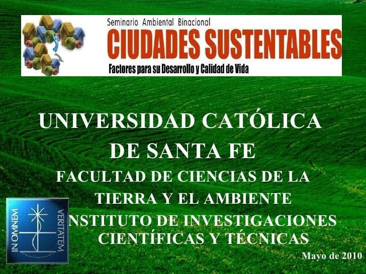 UNIVERSIDAD CATÓLICA  DE SANTA FE FACULTAD DE CIENCIAS DE LA TIERRA Y EL AMBIENTE INSTITUTO DE INVESTIGACIONES  CIENTÍFICA...
