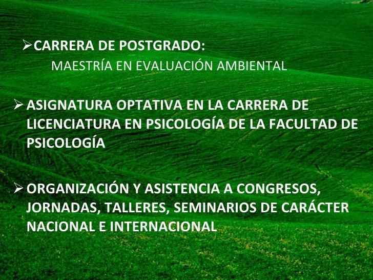<ul><li>CARRERA DE POSTGRADO:   MAESTRÍA EN EVALUACIÓN AMBIENTAL </li></ul><ul><li>ASIGNATURA OPTATIVA EN LA CARRERA DE L...