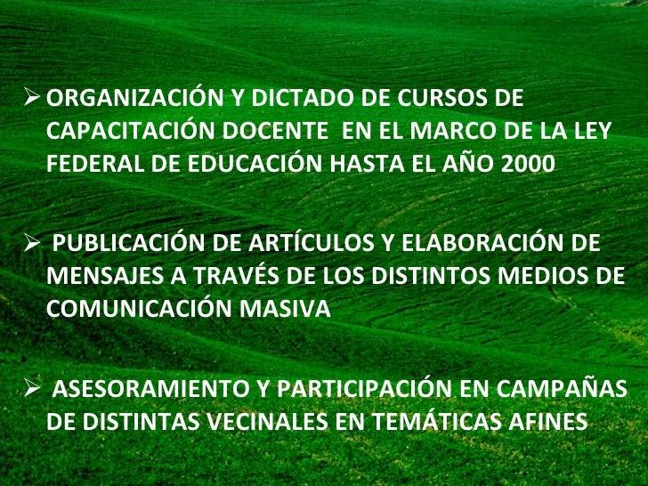 <ul><li>ORGANIZACIÓN Y DICTADO DE CURSOS DE CAPACITACIÓN DOCENTE  EN EL MARCO DE LA LEY FEDERAL DE EDUCACIÓN HASTA EL AÑO ...