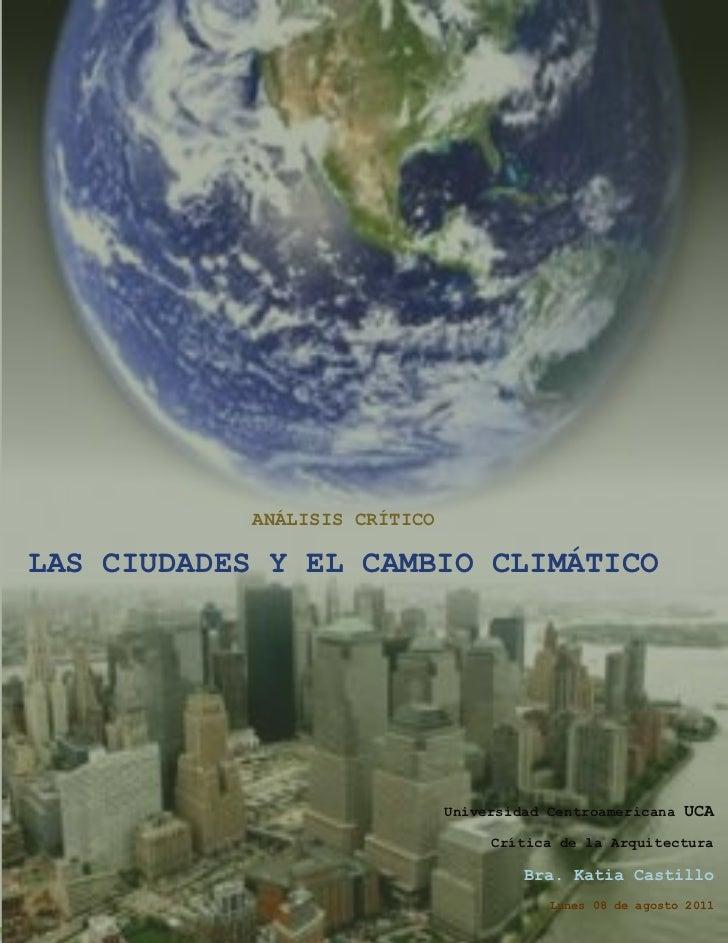 ANÁLISIS CRÍTICO  LAS CIUDADES Y EL CAMBIO CLIMÁTICO                         ANÁLISIS CRÍTICOLAS CIUDADES Y EL CAMBIO CLIM...