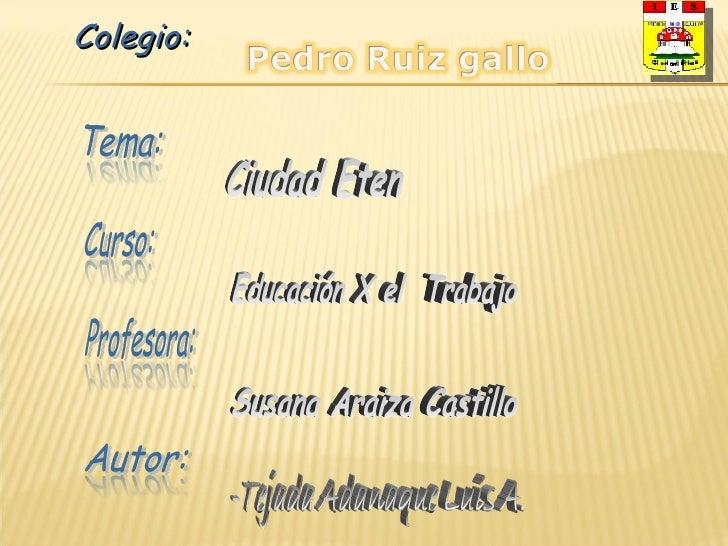 Ciudad Eten Educación X el  Trabajo Susana Araiza Castillo Colegio: