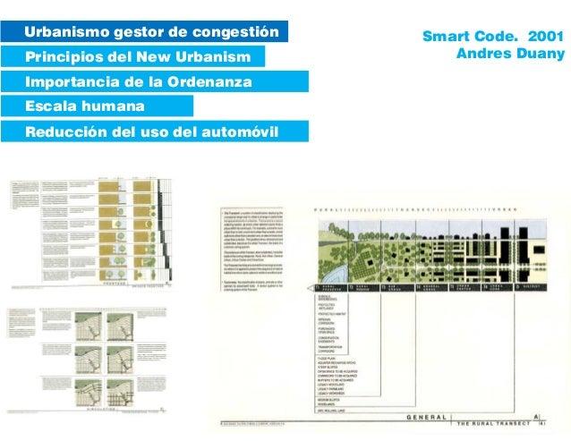 Urbanismo gestor de congestión Principios del New Urbanism Escala humana Reducción del uso del automóvil Importancia de la...