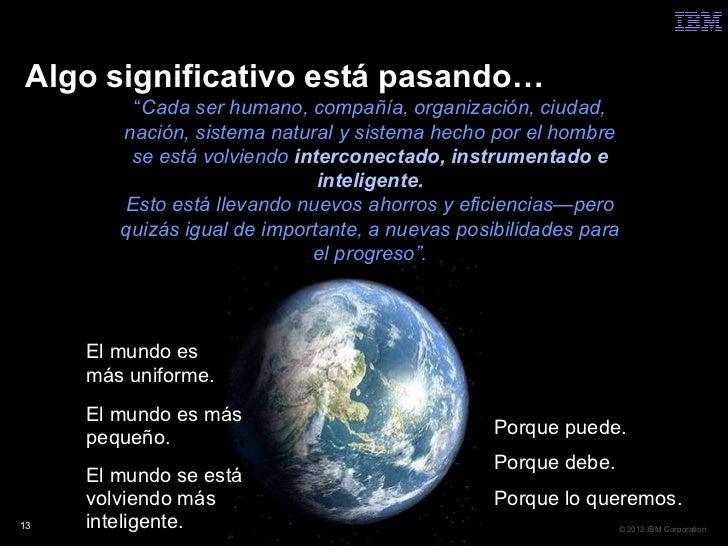 "Algo significativo está pasando…         ""Cada ser humano, compañía, organización, ciudad,        nación, sistema natural ..."