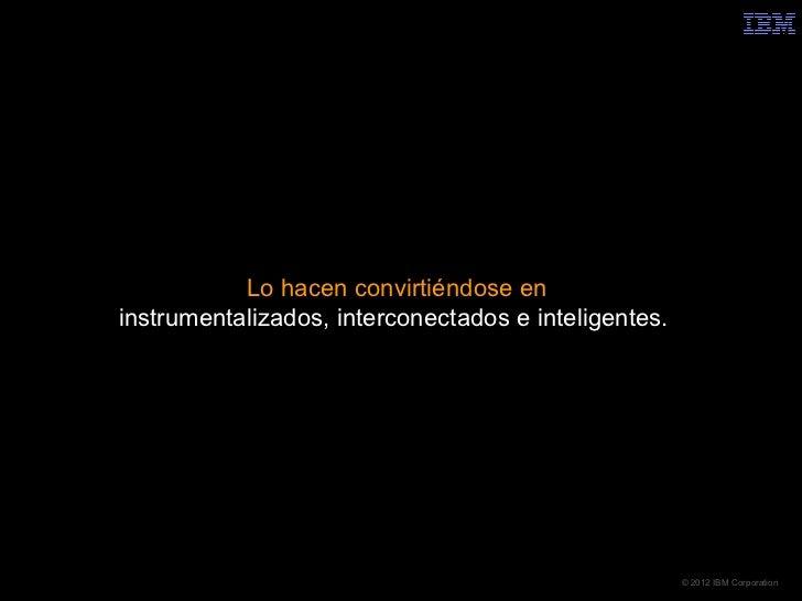 Lo hacen convirtiéndose eninstrumentalizados, interconectados e inteligentes.                                             ...
