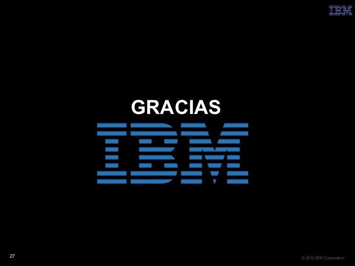 GRACIAS27             © 2012 IBM Corporation