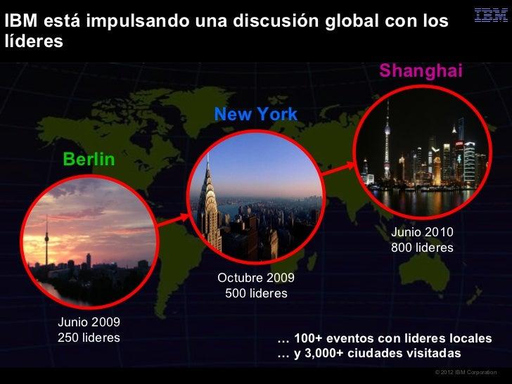 IBM está impulsando una discusión global con loslíderes                                               Shanghai            ...
