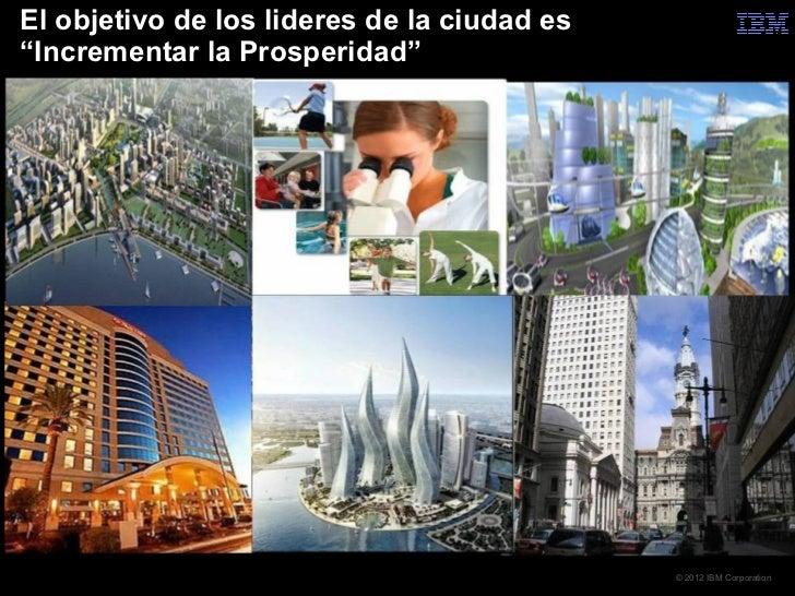 """El objetivo de los lideres de la ciudad es""""Incrementar la Prosperidad""""                                             © 2012 ..."""