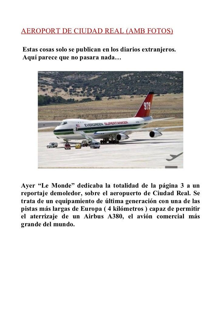 AEROPORT DE CIUDAD REAL (AMB FOTOS)Estas cosas solo se publican en los diarios extranjeros.Aquí parece que no pasara nada…...