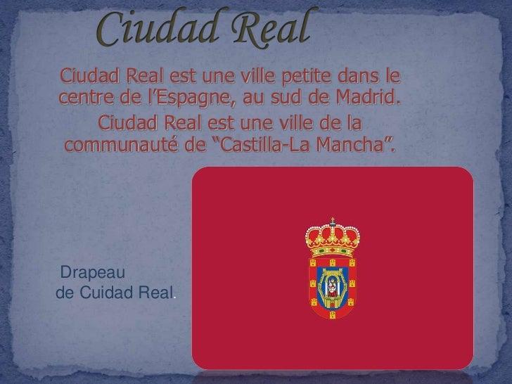 Ciudad Real est une ville petite dans lecentre de l'Espagne, au sud de Madrid.    Ciudad Real est une ville de la communau...