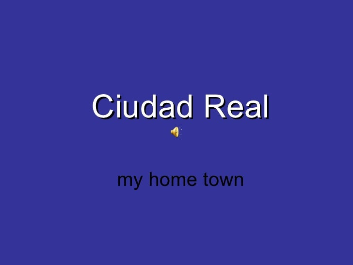 Ciudad Real my home town