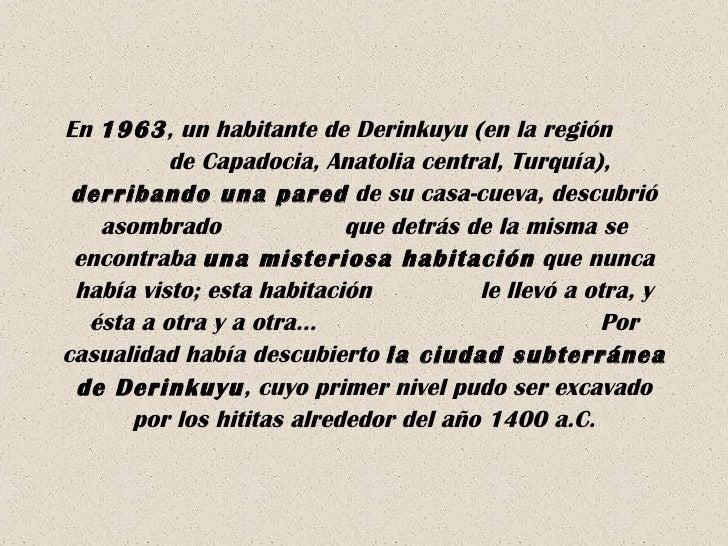 En  1963 , un habitante de Derinkuyu (en la región  de Capadocia, Anatolia central,   Turquía),  derribando una pared  de ...