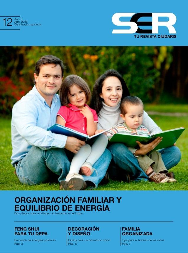 Año 3 Abril 2016 Distribución gratuita12 TU REVISTA CIUDARIS ORGANIZACIÓN FAMILIAR Y EQUILIBRIO DE ENERGÍADos claves que c...