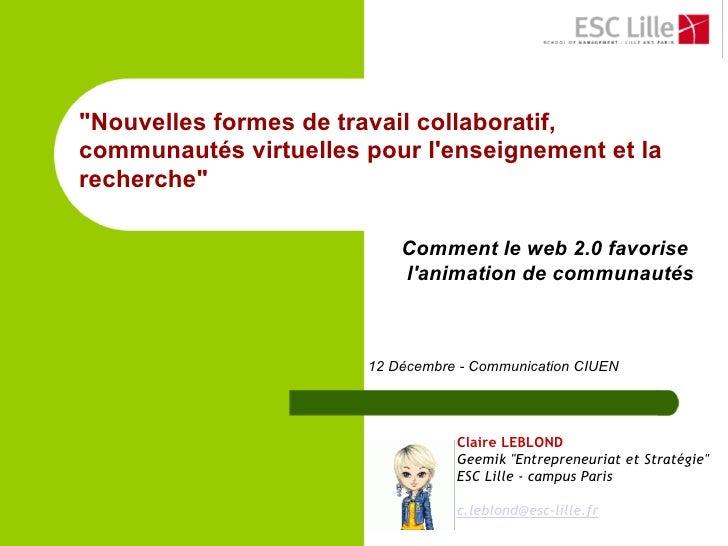 Nouvelles formes de travail collaboratif, communautés virtuelles pour l'enseignement et la recherche                      ...