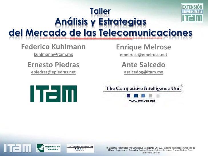 Taller          Análisis y Estrategias del Mercado de las Telecomunicaciones   Federico Kuhlmann                       Enr...