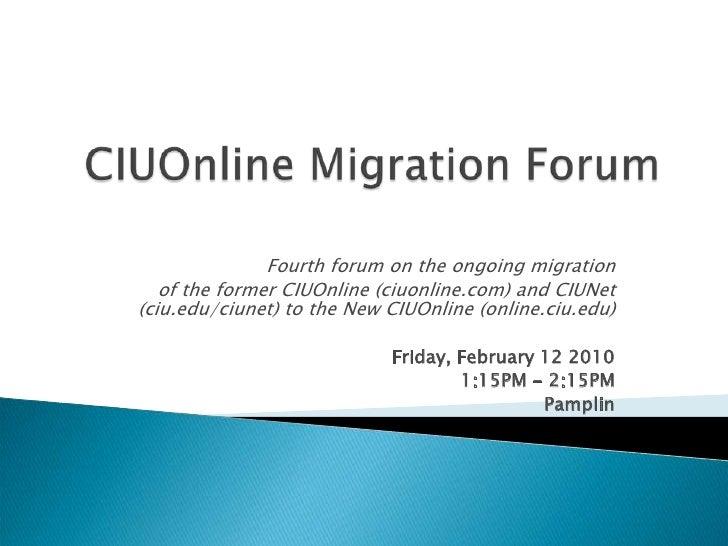 CIUOnline Migration Forum<br />Fourth forum on the ongoing migration<br /> of the former CIUOnline (ciuonline.com) and CIU...