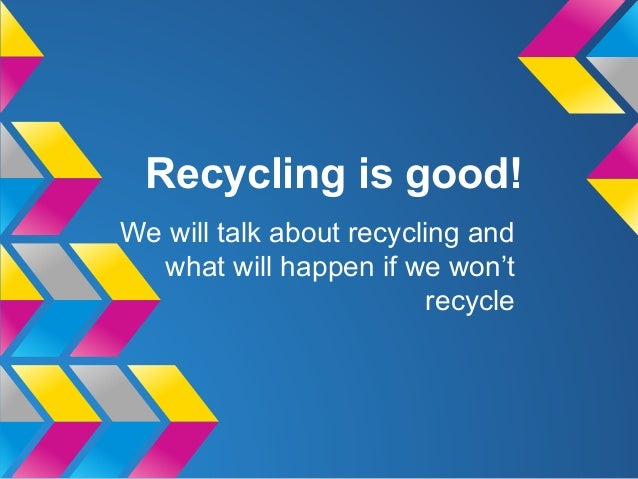 is recycling effective Although recycling in general is a good partial long-term solution to waste management, plastic recycling needs to be simplified to make it more financially viable and effective myth 3: plastic bottles cannot be recycled into new plastic bottles.