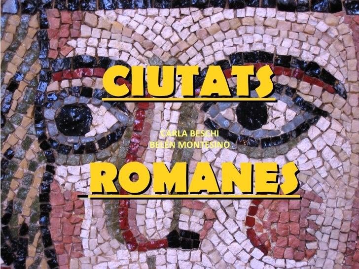 CIUTATS ROMANES CARLA BESCHI BELÉN MONTESINO