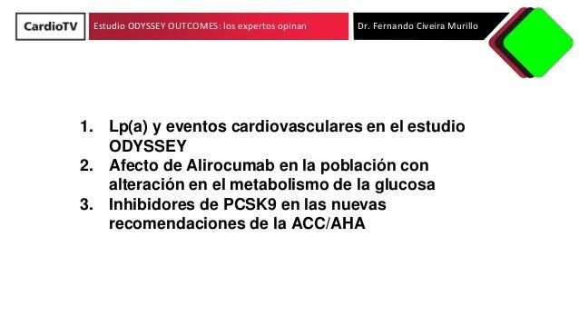 Estudio ODYSSEY OUTCOMES: los expertos opinan Dr. Fernando Civeira Murillo 1. Lp(a) y eventos cardiovasculares en el estud...