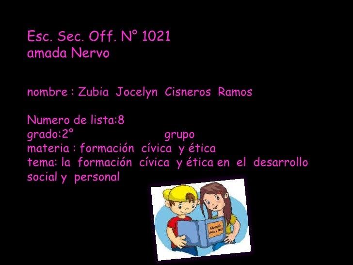 Esc. Sec. Off. N° 1021amada Nervonombre : Zubia  Jocelyn  Cisneros  RamosNumero de lista:8grado:2°                        ...