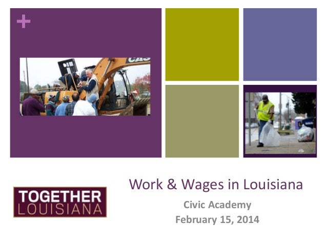 +  Work & Wages in Louisiana Civic Academy February 15, 2014
