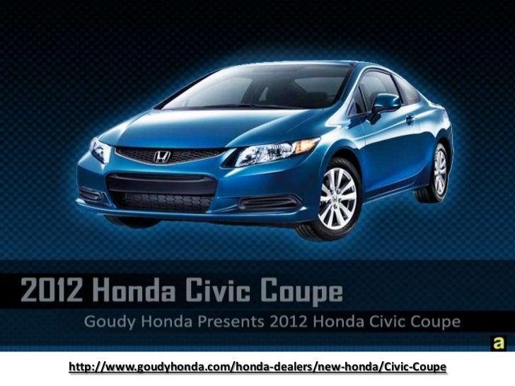 http://www.goudyhonda.com/honda-dealers/new-honda/Civic-Coupe<br />
