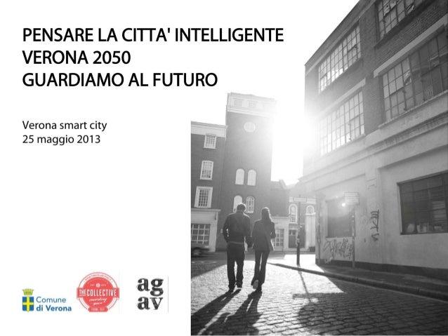 CIVIC CROWDFUNDINGUna propostadi Alessio Barollo e Daniela CastrataroPensare la Città IntelligenteVerona 2050 guardiamo al...