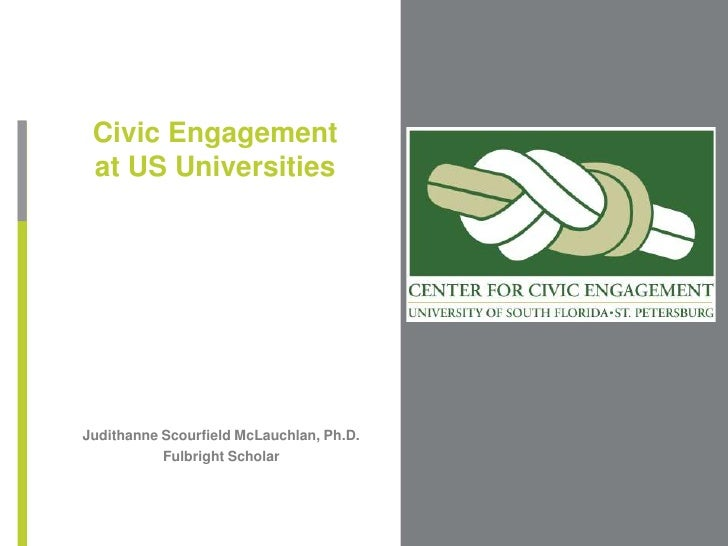 Civic Engagement at US Universities<br />Place Photo Here,<br />Otherwise Delete Box<br />Judithanne Scourfield McLauchlan...