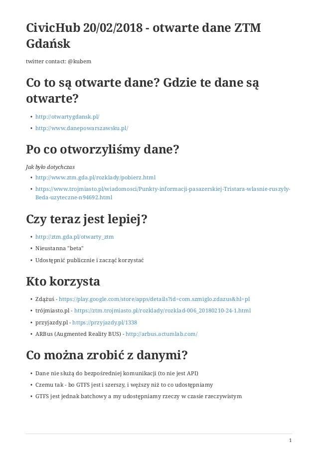 CivicHub 20/02/2018 - otwarte dane ZTM Gdańsk twitter contact: @kubem Co to są otwarte dane? Gdzie te dane są otwarte? • h...
