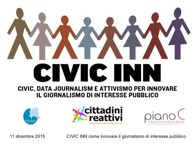 11 dicembre 2015 CIVIC INN come innovare il giornalismo di interesse pubblico