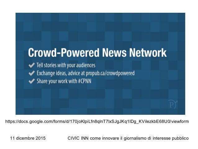 11 dicembre 2015 CIVIC INN come innovare il giornalismo di interesse pubblico https://docs.google.com/forms/d/170joKlpiLfn...
