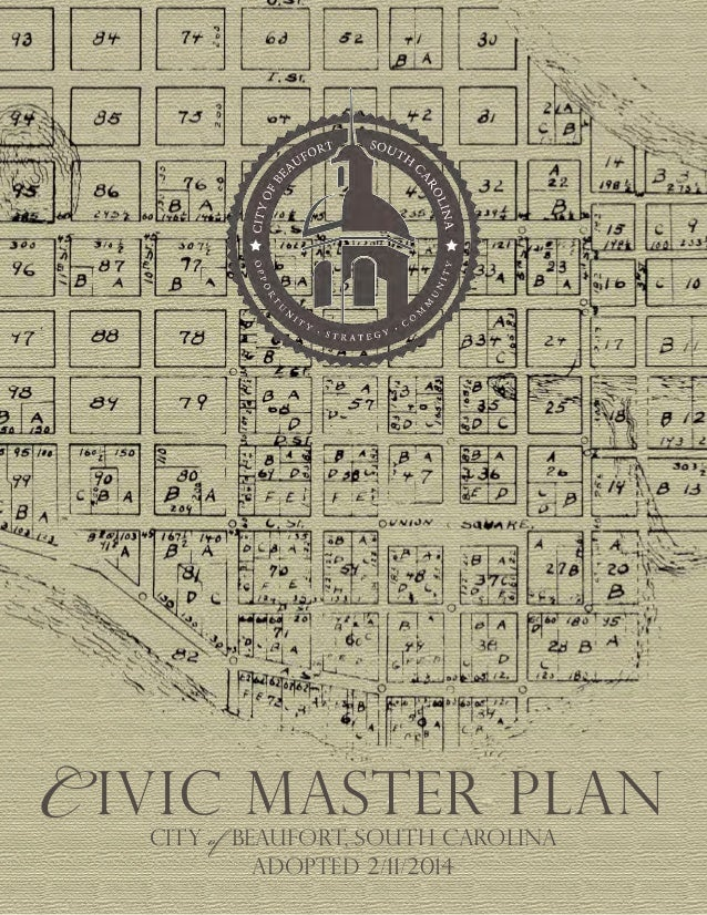 Adopted 2/11/2014 C ivic master plan CITY of BEAUFORT, south carolina